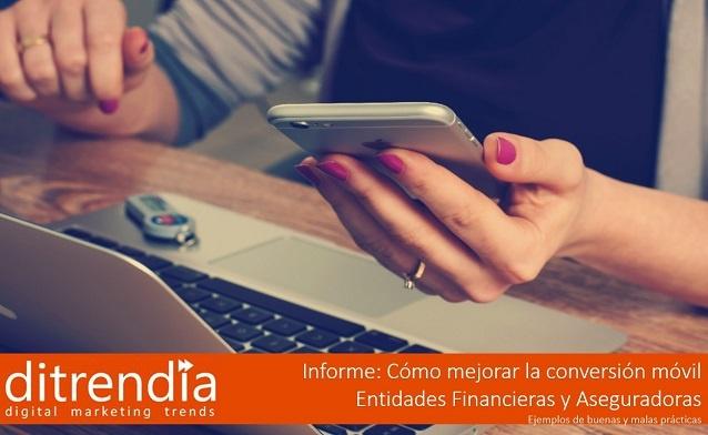 Informe ditrendia: Cómo mejorar la conversión móvil – Entidades financieras y aseguradoras