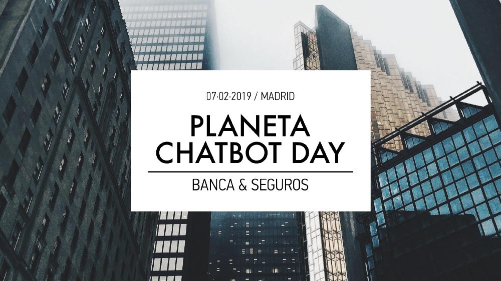 Planeta Chatbot Day - Banca y Seguros