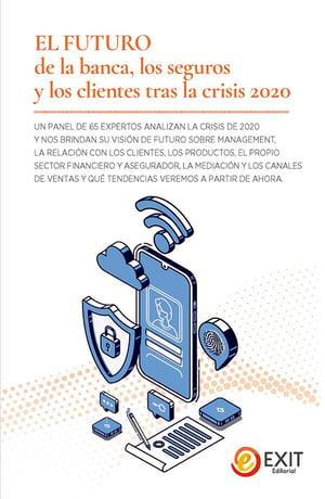 Libro El futuro de la Banca, los Seguros y los Clientes tras la crisis de 2020
