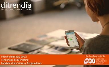 Informe Tendencias de Marketing - Entidades Financieras y Aseguradoras 2017